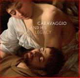 Caravaggio and His Legacy, J. Patrice Marandel, 379135230X