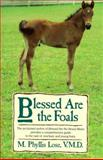 Blessed Are the Foals, Phyllis Lose, 0025752308