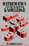 Mathematics and the Search for Knowledge, Morris Kline, 0195042301