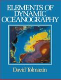 Elements of Dynamic Oceanography, Tolmazin, D., 0412532301