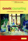 Genetic Counselling : A Psychological Approach, Evans, Christine, 0521672309