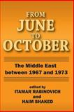From June to October : The Middle East Between 1967 And 1973, , 0878552308