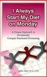 I Always Start My Diet on Monday, Janice Alpert, 0965502309