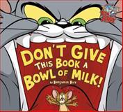 Don't Give This Book a Bowl of Milk!, Benjamin Bird and Carmen Pérez, 1479552305