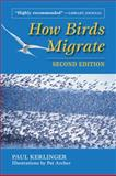 How Birds Migrate, Paul Kerlinger, 0811732304