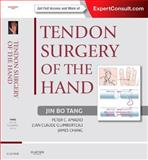 Tendon Surgery of the Hand : Expert Consult - Online and Print, Tang, Jin Bo and Amadio, Peter C., 143772230X