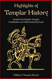 Highlights of Templar History, Expanded Version : Includes the Knights Templar Constitution and Abbreviated By-laws, Brown, William M. and Chase, Simeon B., 1585092304