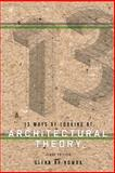 13 Ways of Looking at Architectural Theory (First Edition), Glenn Np Nowak, 1621312305