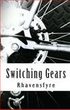 Switching Gears, Rhavensfyre, 1939062306