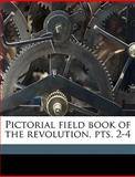 Pictorial Field Book of the Revolution Pts 2-4, Benson John Lossing, 1149932309