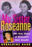 My Sister Roseanne, Geraldine Barr, 1559722304