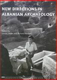 New Directions in Albanian Archaeology : Studies Presented to Muzafer Korkuti, Lorenc Bejko, Richard Hodges, 9994392301