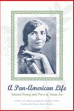 A Pan-American Life : Selected Poetry and Prose of Muna Lee, Lee, Muna, 0299202305