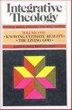 Integrative Theology, Gordon R. Lewis and Bruce A. Demarest, 0310392306