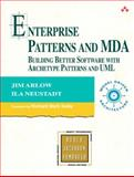 Enterprise Patterns and MDA : Building Better Software with Archetype Patterns and UML, Arlow, Jim and Neustadt, Ila, 032111230X