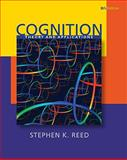 Cognition : Theory and Applications, Reed, Stephen K., 0495602302