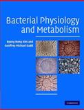 Bacterial Physiology and Metabolism, Kim, Byung Hong and Gadd, Geoffrey Michael, 0521712300