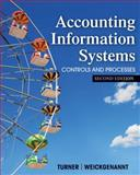 Accounting Information Systems : The Processes and Controls, Turner, Leslie and Weickgenannt, Andrea, 1118162307
