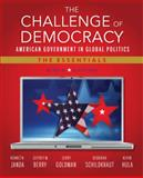 The Challenge of Democracy : American Government in Global Politics, the Essentials, Janda, Kenneth and Berry, Jeffrey M., 1133602304