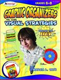 Graphic Organizers and Other Visual Strategies, Tate, Marcia L., 1412952301