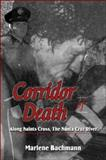 Corridor of Death : Along Saints Cross, the Santa Cruz River, Bachmann, Marlene, 142414230X
