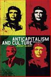 Anticapitalism and Culture : Radical Theory and Popular Politics, Gilbert, Jeremy, 1845202309