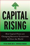 Capital Rising : How Capital Flows Are Changing Business Systems All over the World, Cohan, Peter and Rangan, U. Srinivasa, 0230612318