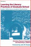 Learning the Literacy Practices of Graduate School : Insiders' Reflections on Academic Enculturation, , 0472032313
