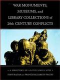 War Monuments, Museums and Library Collections of 20th Century Conflicts 9780786412310