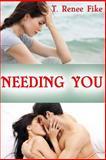 Needing You, T. Renee Fike, 1494332310