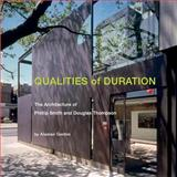 Qualities of Duration: the Architecture of Phillip Smith and Douglas Thompson, Alastair Gordon, 8862082312