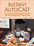 Instant AutoCAD : Architectural Residential Drawing for AutoCAD® 2000, 2000i, and AutoCAD LT® 2000, and 2000i, Ethier, Stephen J. and Ethier, Christine A., 0130162310