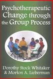 Psychotherapeutic Change Through the Group Process, Lieberman, Morton A. and Whittaker, Dorothy Stock, 0202362310