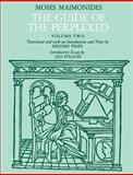 The Guide of the Perplexed, Maimonides, Moses, 0226502317