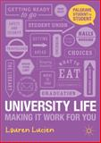 University Life : Making It Work for You, Lucien, Lauren, 0230392318
