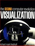 Visualization : The Second Computer Revolution, Friedhoff, Richard M. and Benzon, William, 0716722313