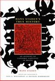 Hans Staden's True History : An Account of Cannibal Captivity in Brazil, Staden, Hans, 0822342316