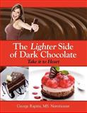 The Lighter Side of Dark Chocolate, George Rapitis, 1434302318