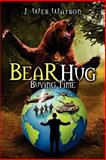 Bear Hug, J. Wes Watson, 1479712310