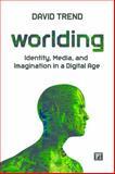 Worlding, David Trend, 1612052312