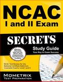 NCAC I and II Exam Secrets Study Guide : NCAC Test Review for the National Certified Addiction Counselor Exams, Levels I and II, NCAC Exam Secrets Test Prep Team, 1630942316