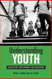 Understanding Youth : Adolescent Development for Educators, Nakkula, Michael J. and Toshalis, Eric, 1891792318