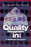 Quality Management in a Wellness Program, James L. Lamar, 0595182313