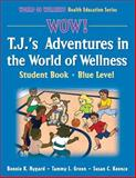 T. J.'s Adventures in the World of Wellness, Tammy L. Green and Susan C. Koonce, 0736062319
