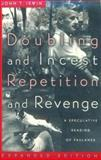 Doubling and Incest - Repetition and Revenge : A Speculative Reading of Faulkner, Irwin, John T., 0801852315