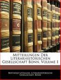 Mitteilungen der Literarhistorischen Gesellschaft Bonn, Berthold Litzmann, 1141182319