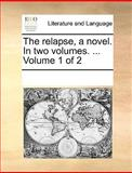 The Relapse, a Novel In, See Notes Multiple Contributors, 1170342310