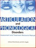 Articulation and Phonological Disorders : Assessment and Treatment Resource Manual, Peña-Brooks, Adriana and Hegde, M. N., 1416402314