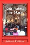 Celebrating the Mass, Gerald Darring, 146997231X