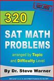 320 SAT Math Problems Arranged by Topic and Difficulty Level, Steve Warner, 1470002310